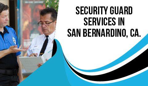 Security Guard Services In San Bernardino, Ca.