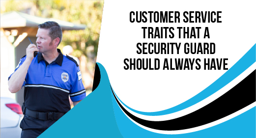 Customer Service Traits That a Security Guard Should Always Have