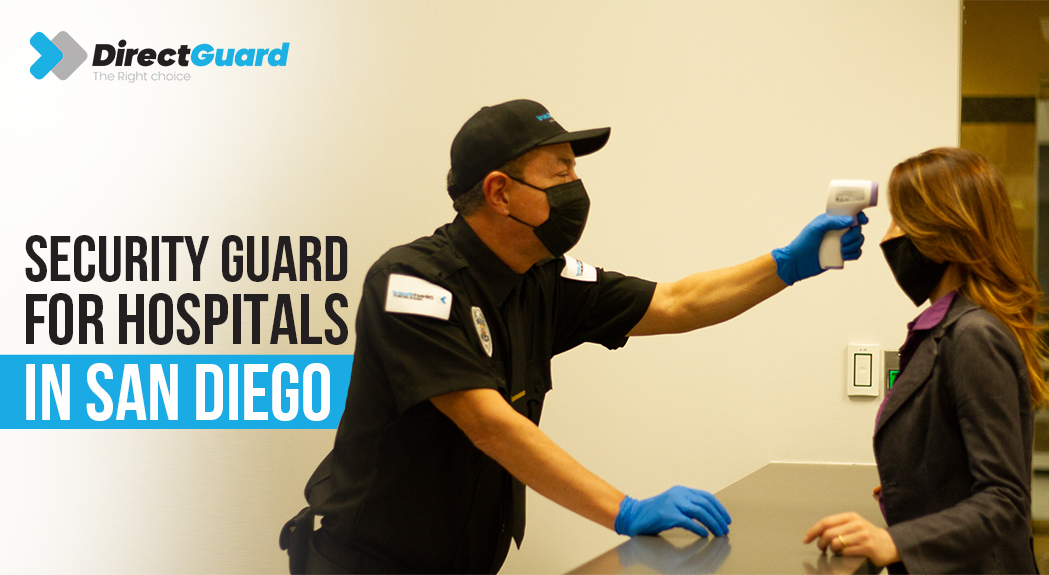Security Guards For Hospitals in San Diego