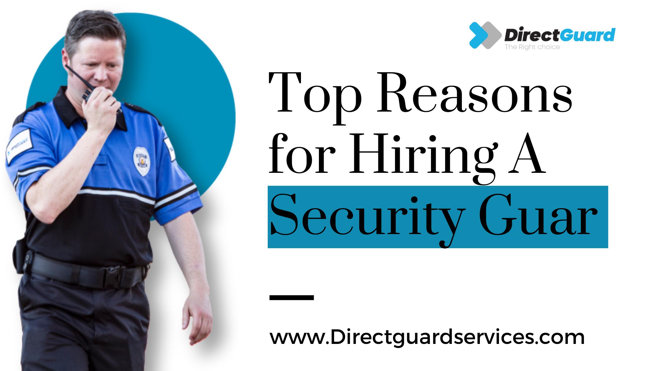 Top Reasons of Hiring A Security Guard