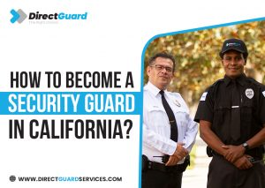 How to Become a Security Guard in California