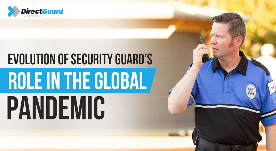 Title Evolution of Security Guards' Role in the Global Pandemic