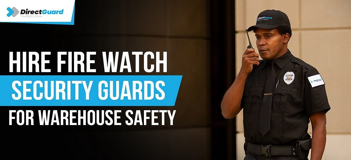 Hire-Fire-Watch-Security-Guard-for-Warehouse-Safety