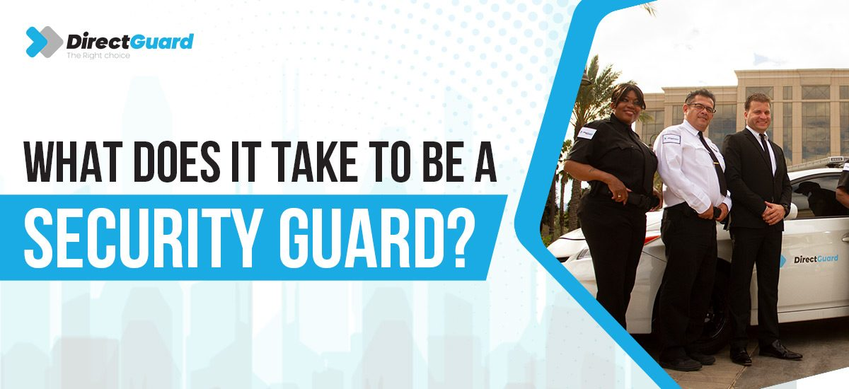 What-does-it-take-to-be-a-Security-Guard